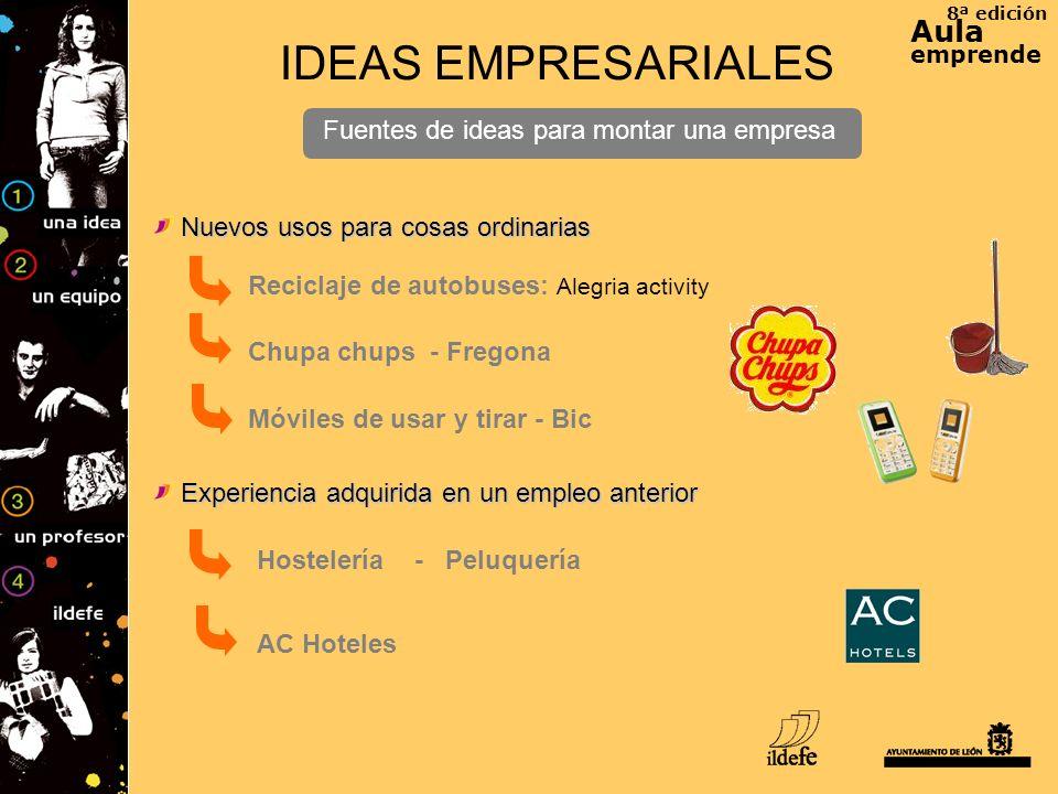 8ª edición Aula emprende IDEAS EMPRESARIALES Fuentes de ideas para montar una empresa Reciclaje de autobuses: Alegria activity Nuevos usos para cosas
