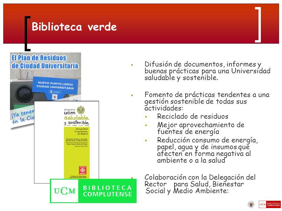 Biblioteca verde Difusión de documentos, informes y buenas prácticas para una Universidad saludable y sostenible.