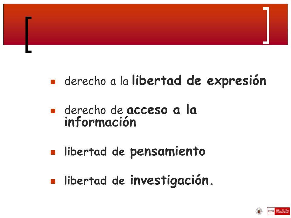 derecho a la libertad de expresión derecho de acceso a la información libertad de pensamiento libertad de investigación.