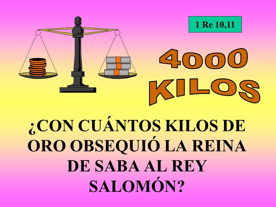¿CON CUÁNTOS KILOS DE ORO OBSEQUIÓ LA REINA DE SABA AL REY SALOMÓN? 1 Re 10,11