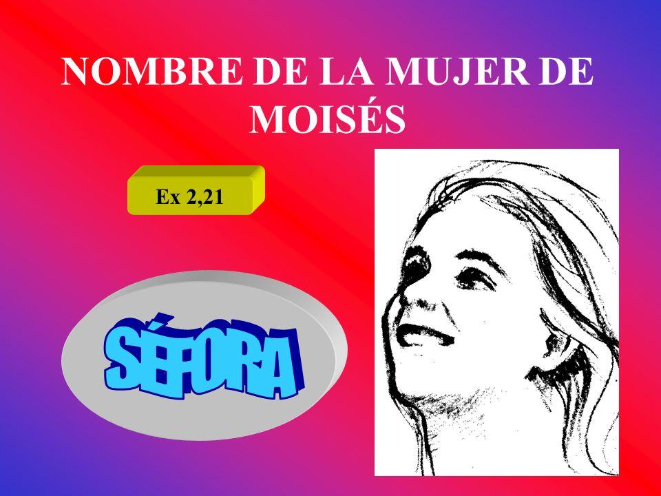 NOMBRE DE LA MUJER DE MOISÉS Ex 2,21