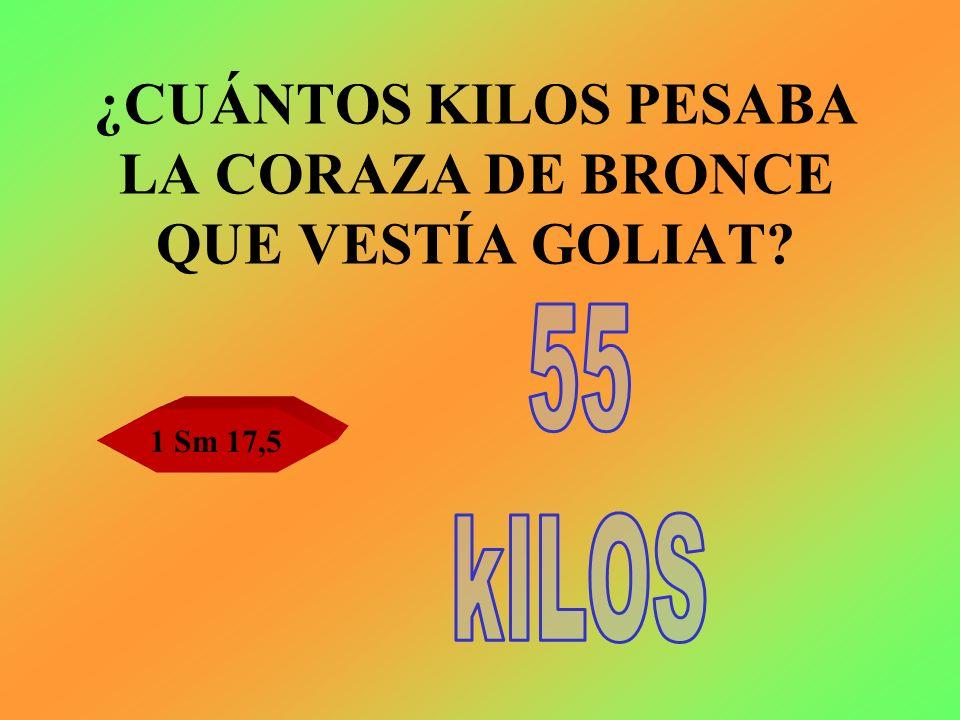 ¿CUÁNTOS KILOS PESABA LA CORAZA DE BRONCE QUE VESTÍA GOLIAT? 1 Sm 17,5