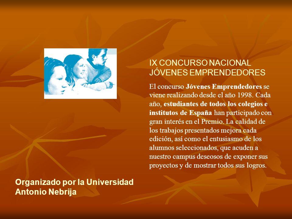 IX CONCURSO NACIONAL JÓVENES EMPRENDEDORES El concurso Jóvenes Emprendedores se viene realizando desde el año 1998.