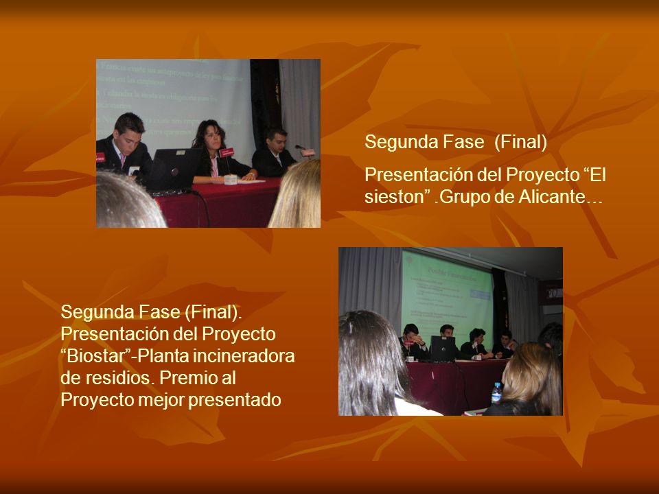 Segunda Fase (Final) Presentación del Proyecto El sieston.Grupo de Alicante… Segunda Fase (Final).