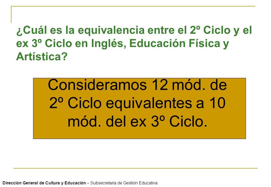 ¿Cuál es la equivalencia entre el 2º Ciclo y el ex 3º Ciclo en Inglés, Educación Física y Artística? Consideramos 12 mód. de 2º Ciclo equivalentes a 1