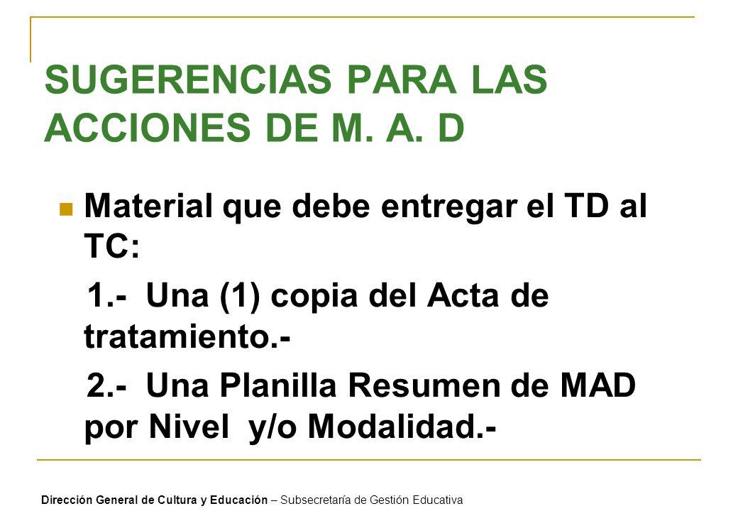 SUGERENCIAS PARA LAS ACCIONES DE M. A. D Material que debe entregar el TD al TC: 1.- Una (1) copia del Acta de tratamiento.- 2.- Una Planilla Resumen