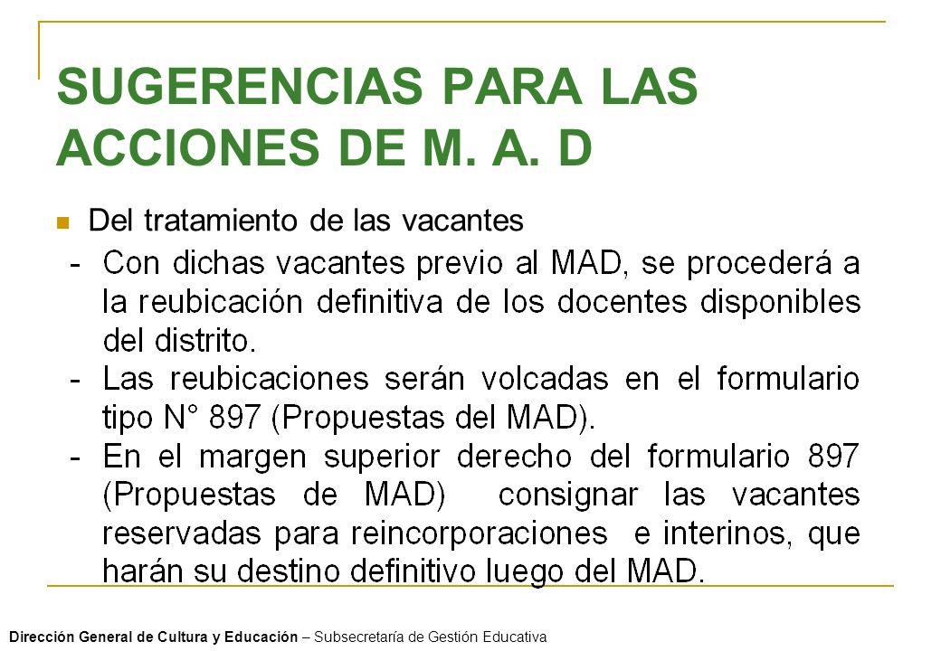 SUGERENCIAS PARA LAS ACCIONES DE M. A. D Del tratamiento de las vacantes Dirección General de Cultura y Educación – Subsecretaría de Gestión Educativa