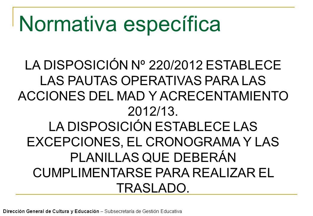 LA DISPOSICIÓN Nº 220/2012 ESTABLECE LAS PAUTAS OPERATIVAS PARA LAS ACCIONES DEL MAD Y ACRECENTAMIENTO 2012/13. LA DISPOSICIÓN ESTABLECE LAS EXCEPCION