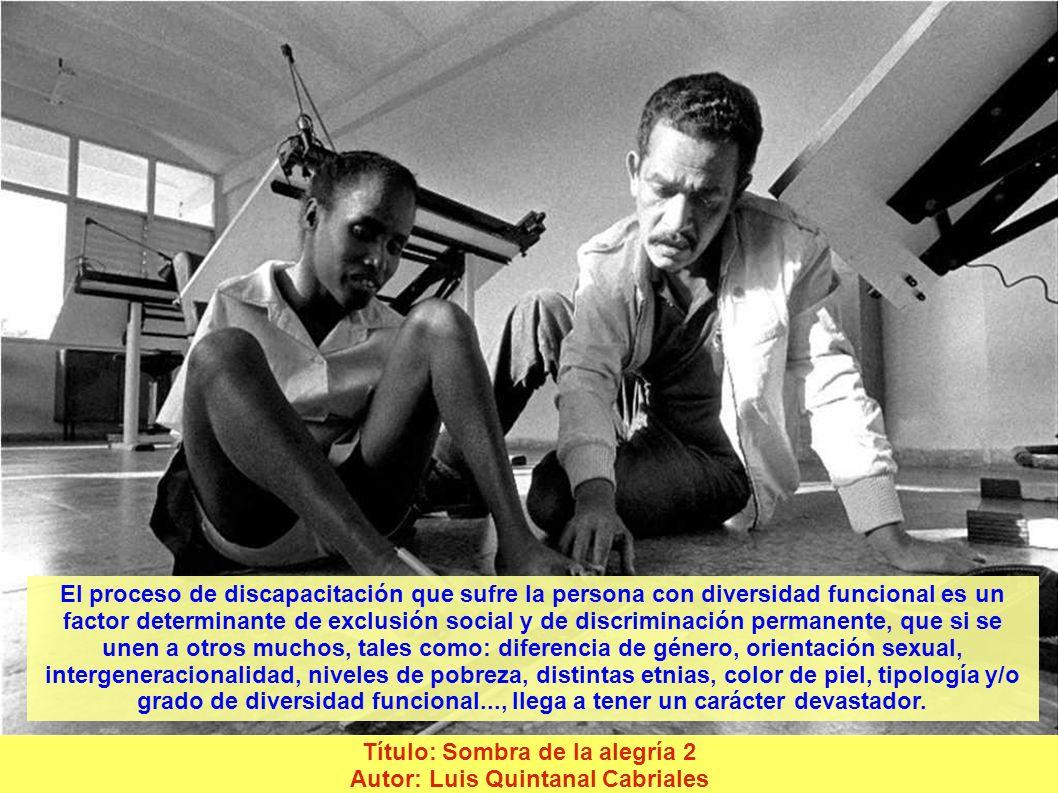 Título: Amigos para siempre Autor: Francisco Joaquín López Grau La estructura social y política es la que discapacita y determina la precariedad de la
