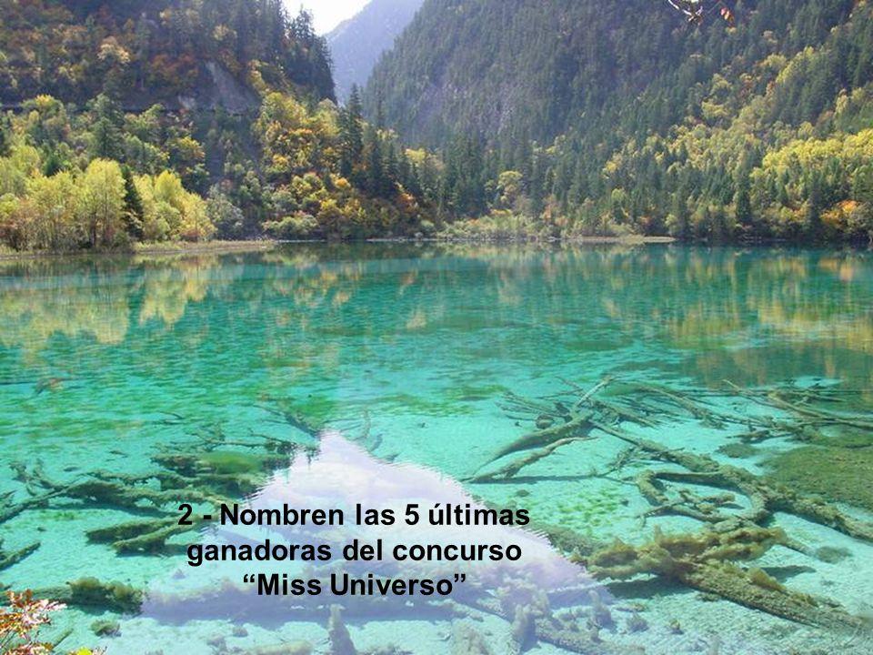 2 - Nombren las 5 últimas ganadoras del concurso Miss Universo