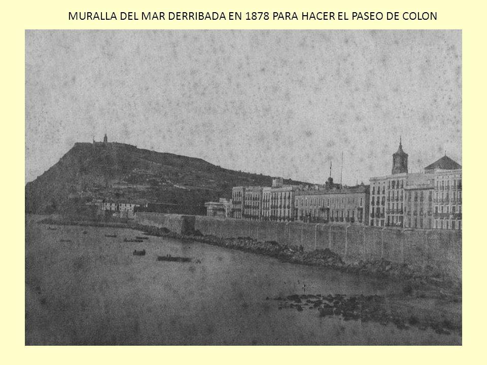 MURALLA DEL MAR DERRIBADA EN 1878 PARA HACER EL PASEO DE COLON