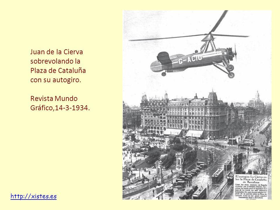 Juan de la Cierva sobrevolando la Plaza de Cataluña con su autogiro. Revista Mundo Gráfico,14-3-1934. http://xistes.es