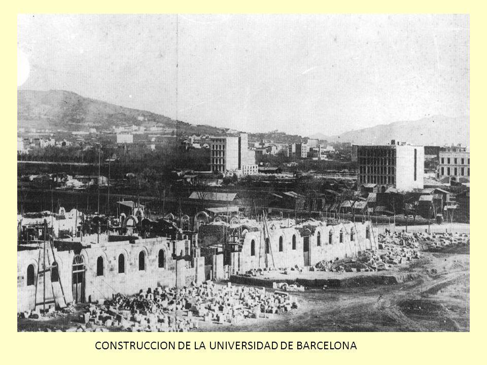 CONSTRUCCION DE LA UNIVERSIDAD DE BARCELONA