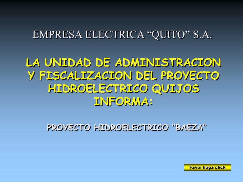 LA UNIDAD DE ADMINISTRACION Y FISCALIZACION DEL PROYECTO HIDROELECTRICO QUIJOS INFORMA: EMPRESA ELECTRICA QUITO S.A. EMPRESA ELECTRICA QUITO S.A. Favo