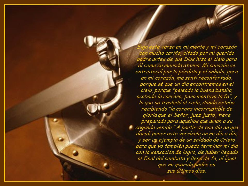 He peleado la buena batalla, he acabado la carrera, he guardado la fe. (II Timoteo 4:7)