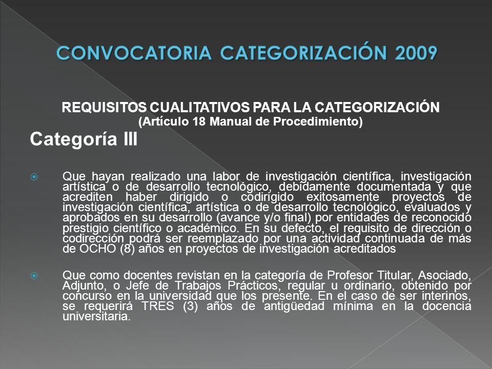 REQUISITOS CUALITATIVOS PARA LA CATEGORIZACIÓN (Artículo 18 Manual de Procedimiento) Categoría III Que hayan realizado una labor de investigación cien