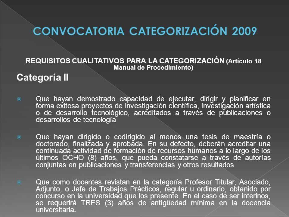 REQUISITOS CUALITATIVOS PARA LA CATEGORIZACIÓN (Artículo 18 Manual de Procedimiento) Categoría II Que hayan demostrado capacidad de ejecutar, dirigir