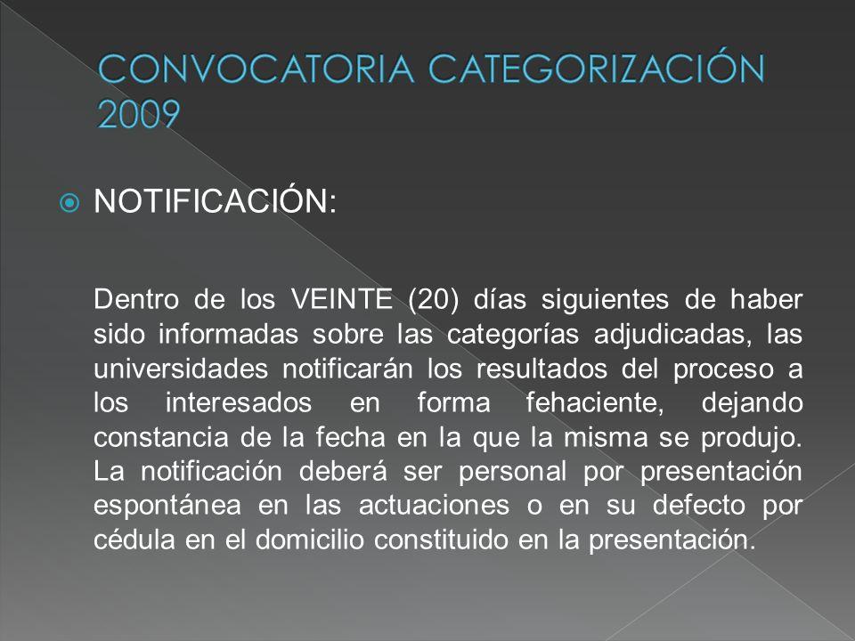 NOTIFICACIÓN: Dentro de los VEINTE (20) días siguientes de haber sido informadas sobre las categorías adjudicadas, las universidades notificarán los r