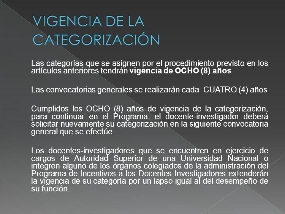 Las categorías que se asignen por el procedimiento previsto en los artículos anteriores tendrán vigencia de OCHO (8) años Las convocatorias generales