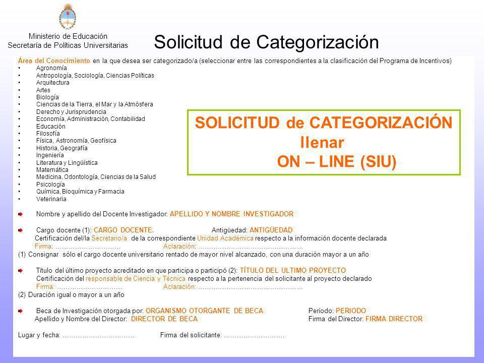 Ministerio de Educación Secretaría de Políticas Universitarias Solicitud de Categorización Área del Conocimiento en la que desea ser categorizado/a (s