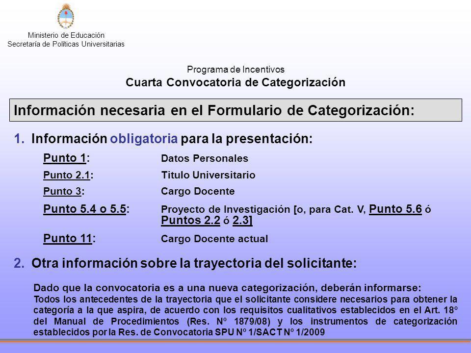 Ministerio de Educación Secretaría de Políticas Universitarias Programa de Incentivos Cuarta Convocatoria de Categorización Información necesaria en e