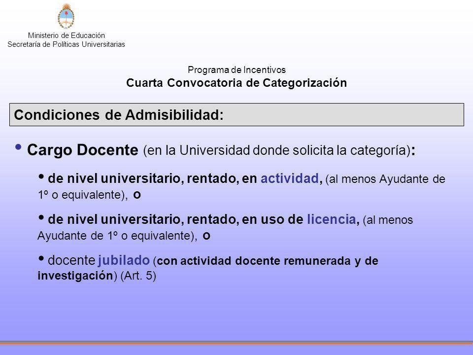 Ministerio de Educación Secretaría de Políticas Universitarias Solicitud de Categorización SOLICITUD DE CATEGORIZACION --------------------------------------------------------------------------------------------------------------- NOTA: De acuerdo con lo establecido en el artículo 6° del Manual de Procedimientos, esta Solicitud tiene el carácter de Declaración Jurada y hace responsable a su firmante por las inexactitudes o falsedades que pudiere contener.