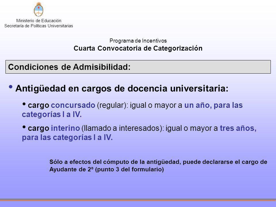 Ministerio de Educación Secretaría de Políticas Universitarias Programa de Incentivos Cuarta Convocatoria de Categorización Condiciones de Admisibilid