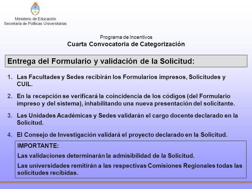 Ministerio de Educación Secretaría de Políticas Universitarias Programa de Incentivos Cuarta Convocatoria de Categorización Entrega del Formulario y v