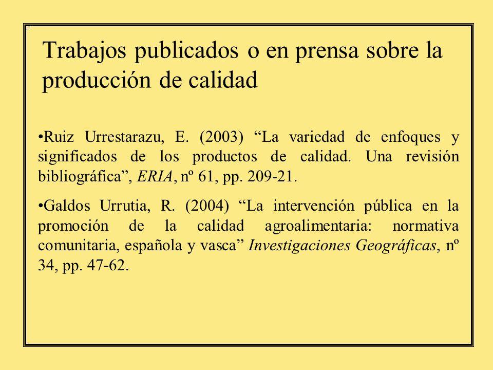 Trabajos publicados o en prensa sobre la producción de calidad Ruiz Urrestarazu, E.
