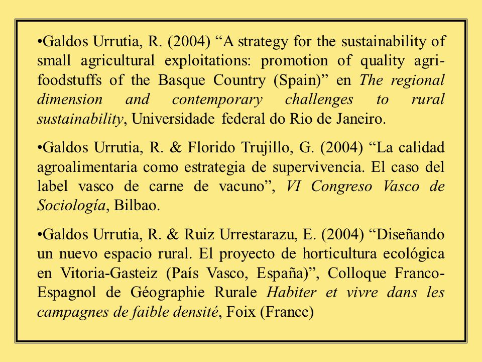 Galdos Urrutia, R. (2004) A strategy for the sustainability of small agricultural exploitations: promotion of quality agri- foodstuffs of the Basque C