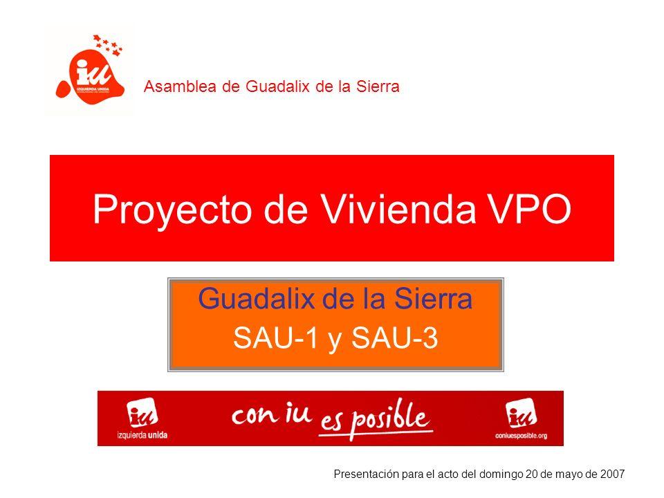 Proyecto de Vivienda VPO Guadalix de la Sierra SAU-1 y SAU-3 Asamblea de Guadalix de la Sierra Presentación para el acto del domingo 20 de mayo de 200