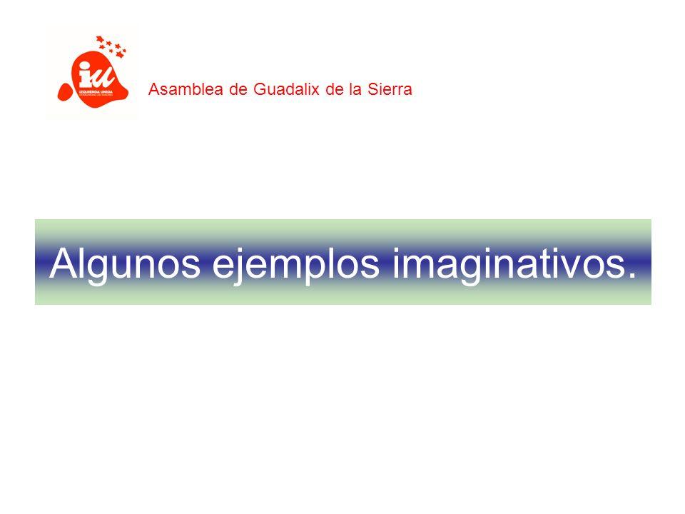 Algunos ejemplos imaginativos. Asamblea de Guadalix de la Sierra