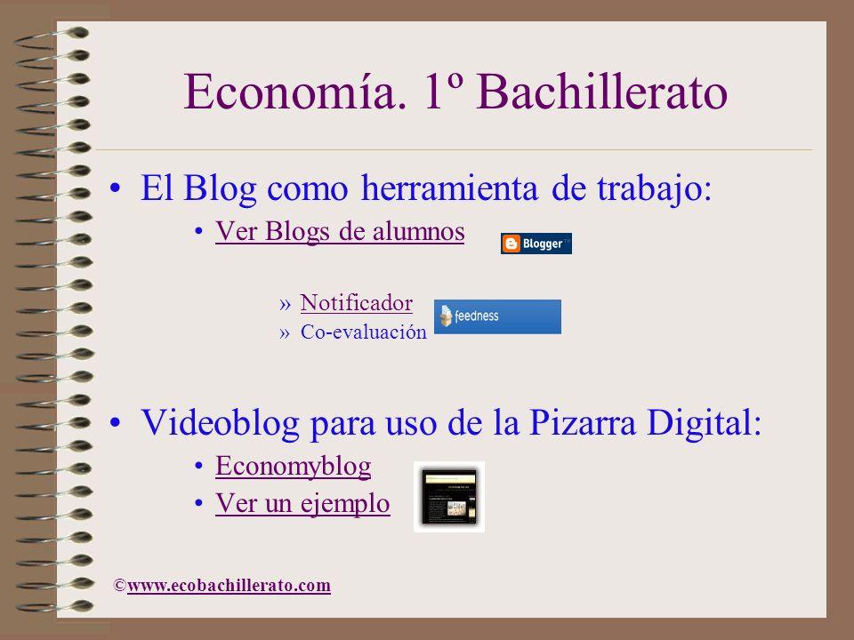 Economía. 1º Bachillerato El Blog como herramienta de trabajo: Ver Blogs de alumnos »NotificadorNotificador »Co-evaluación Videoblog para uso de la Pi