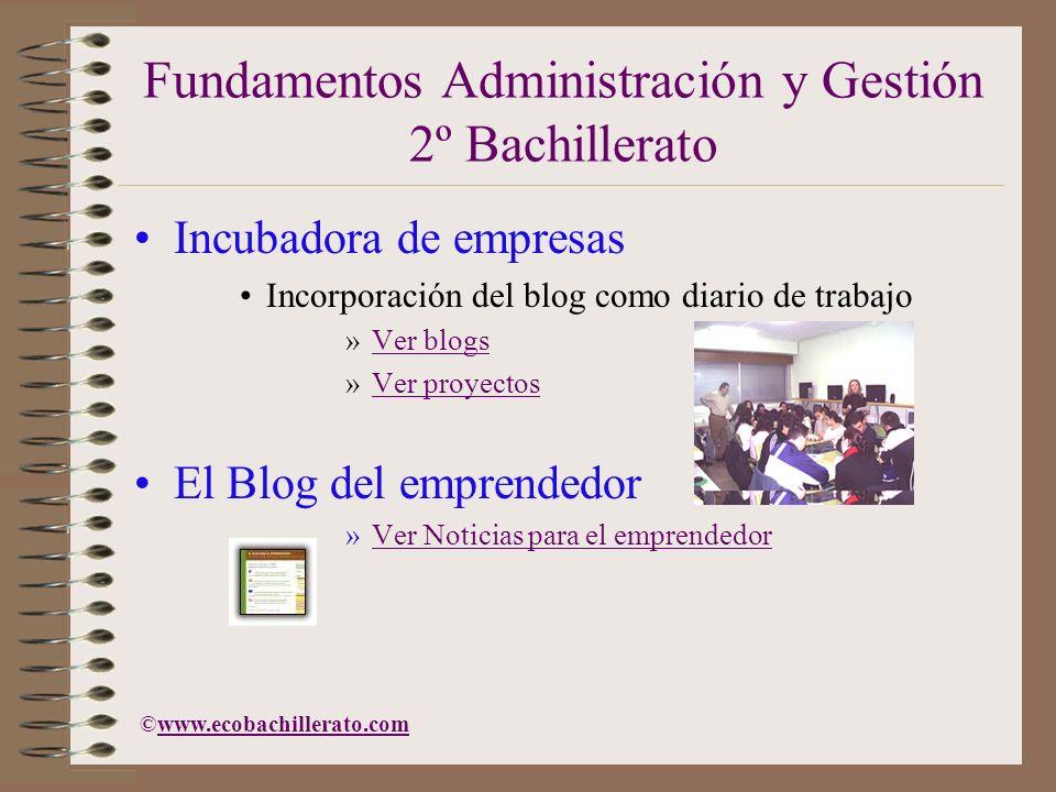 Fundamentos Administración y Gestión 2º Bachillerato Incubadora de empresas Incorporación del blog como diario de trabajo »Ver blogsVer blogs »Ver pro