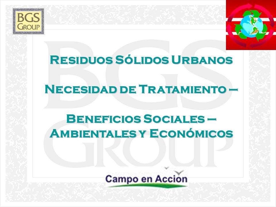 1 Residuos Sólidos Urbanos Necesidad de Tratamiento – Beneficios Sociales – Ambientales y Económicos
