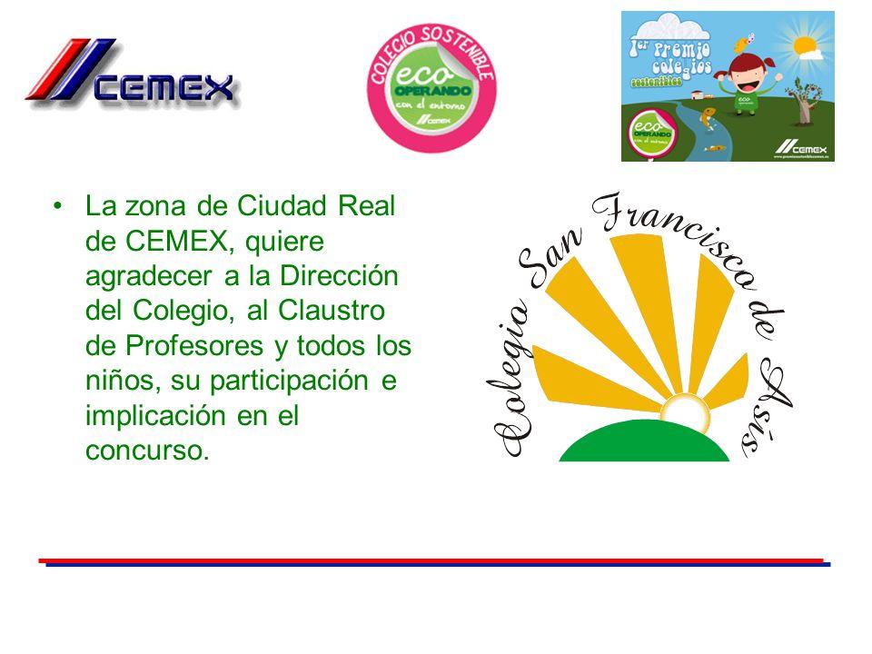 La zona de Ciudad Real de CEMEX, quiere agradecer a la Dirección del Colegio, al Claustro de Profesores y todos los niños, su participación e implicac