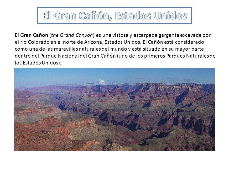 El Gran Cañon (the Grand Canyon) es una vistosa y escarpada garganta excavada por el río Colorado en el norte de Arizona, Estados Unidos.