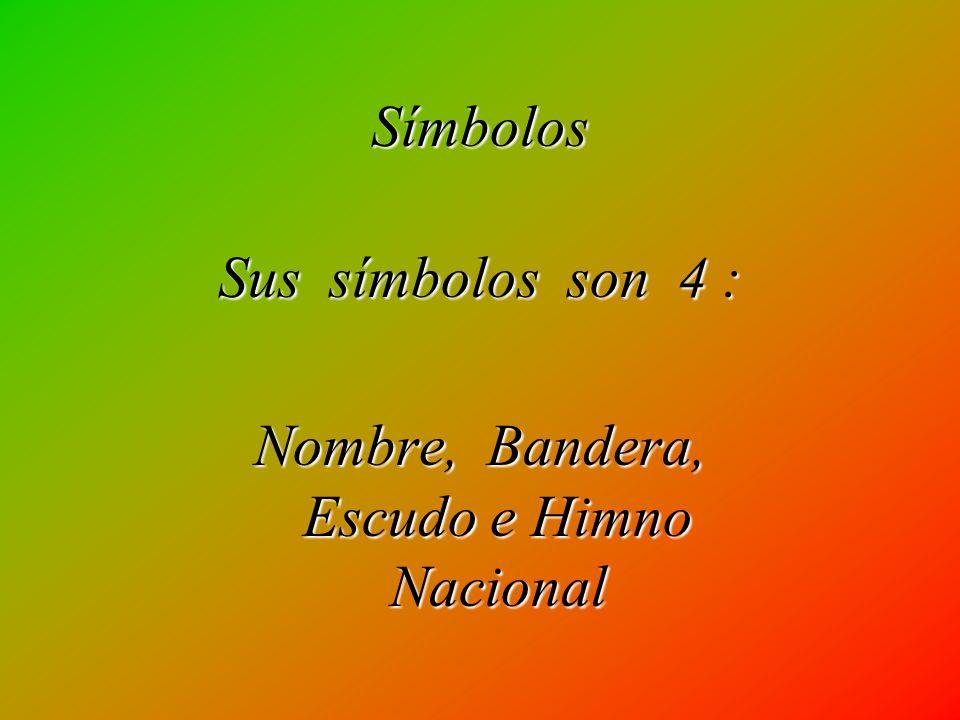 Símbolos Sus símbolos son 4 : Nombre, Bandera, Escudo e Himno Nacional