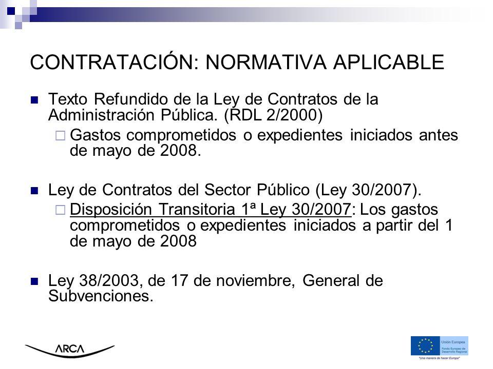 CONTRATACIÓN: NORMATIVA APLICABLE Texto Refundido de la Ley de Contratos de la Administración Pública. (RDL 2/2000) Gastos comprometidos o expedientes