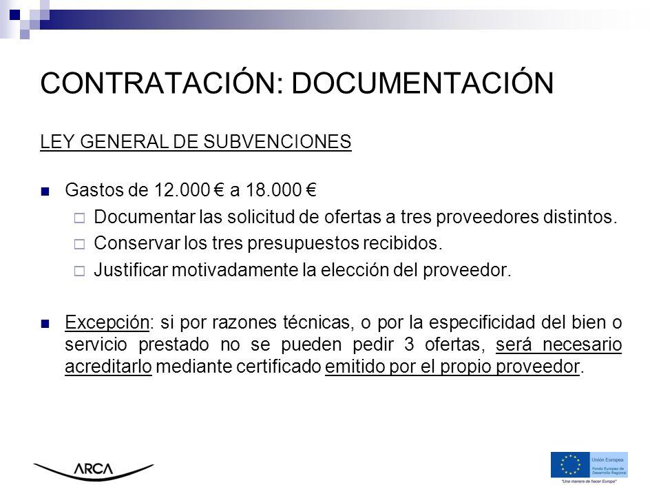 CONTRATACIÓN: DOCUMENTACIÓN LEY GENERAL DE SUBVENCIONES Gastos de 12.000 a 18.000 Documentar las solicitud de ofertas a tres proveedores distintos. Co