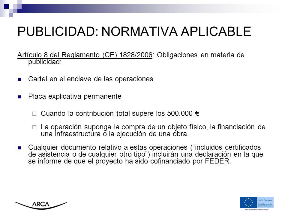 PUBLICIDAD: NORMATIVA APLICABLE Artículo 8 del Reglamento (CE) 1828/2006: Obligaciones en materia de publicidad: Cartel en el enclave de las operacion