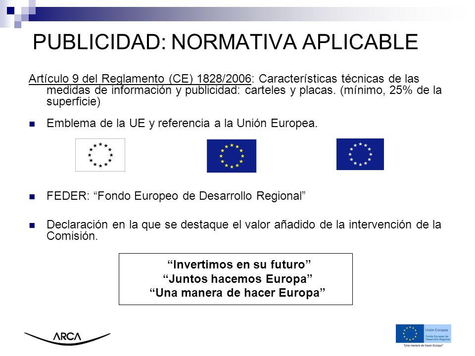 Artículo 9 del Reglamento (CE) 1828/2006: Características técnicas de las medidas de información y publicidad: carteles y placas. (mínimo, 25% de la s