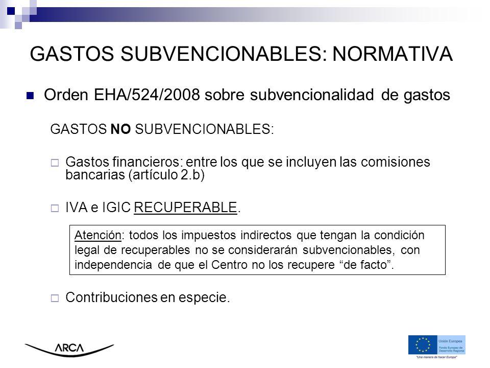 GASTOS SUBVENCIONABLES: NORMATIVA Orden EHA/524/2008 sobre subvencionalidad de gastos GASTOS NO SUBVENCIONABLES: Gastos financieros: entre los que se