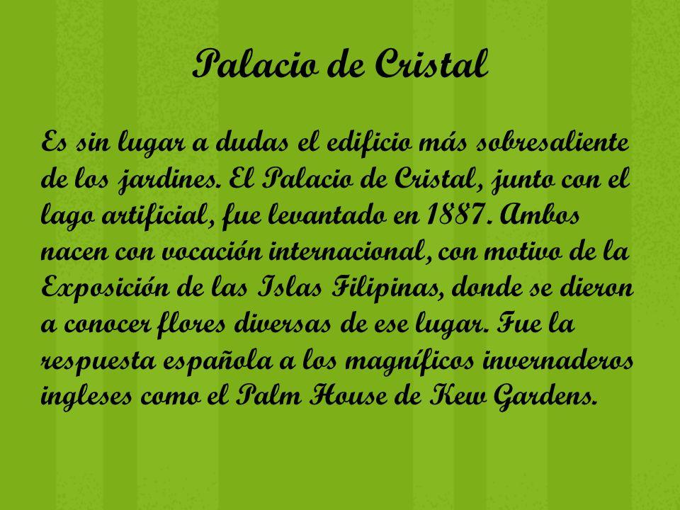 Palacio de Cristal Es sin lugar a dudas el edificio más sobresaliente de los jardines. El Palacio de Cristal, junto con el lago artificial, fue levant