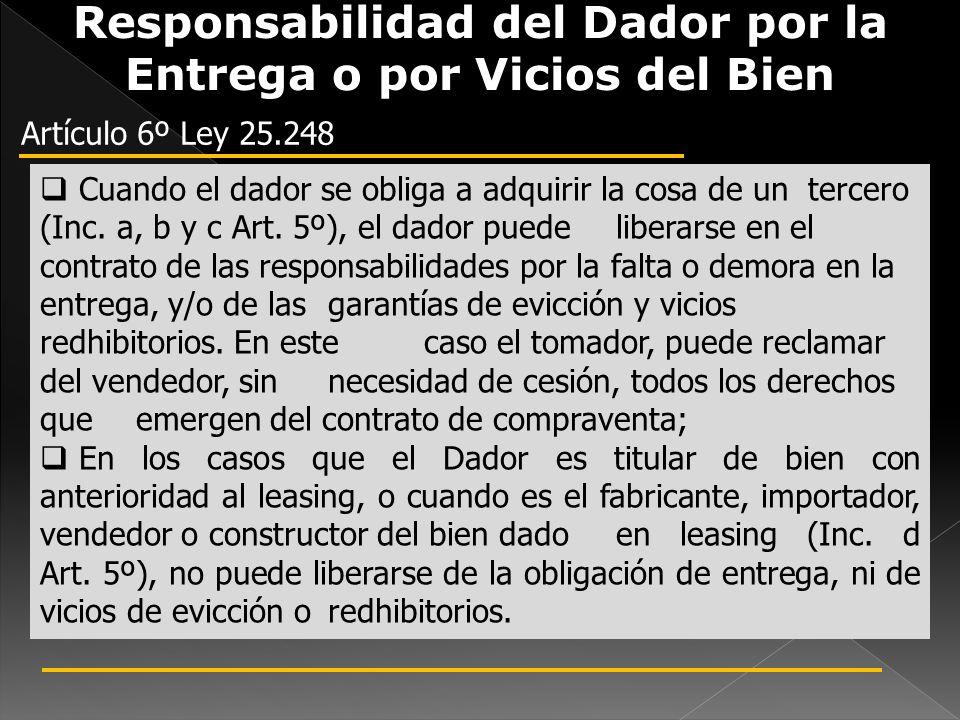 Responsabilidad del Dador por la Entrega o por Vicios del Bien Artículo 6º Ley 25.248 Cuando el dador se obliga a adquirir la cosa de un tercero (Inc.