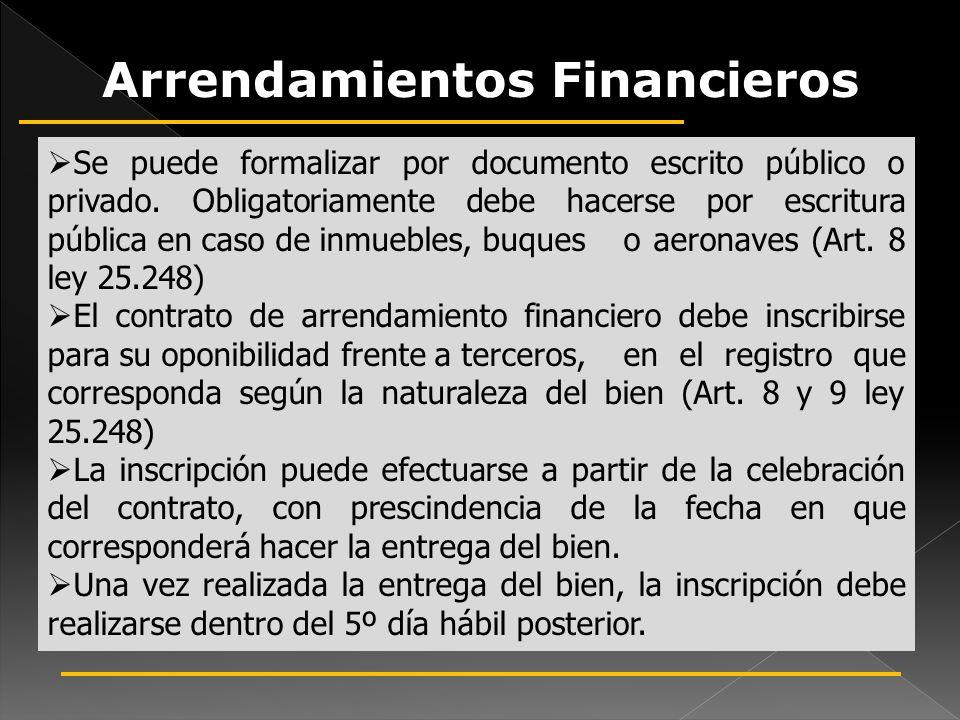 Forma e Inscripción de los Arrendamientos Financieros Se puede formalizar por documento escrito público o privado. Obligatoriamente debe hacerse por e