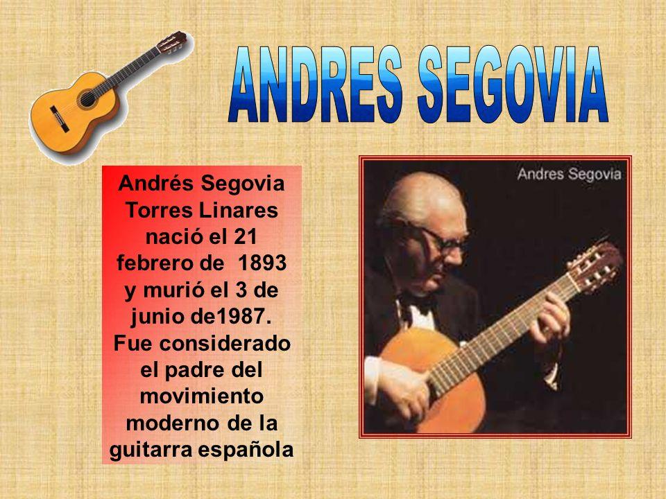 Andrés Segovia Torres Linares nació el 21 febrero de 1893 y murió el 3 de junio de1987.