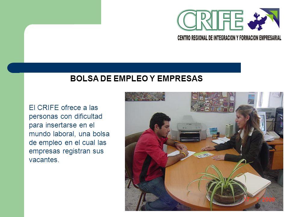 BOLSA DE EMPLEO Y EMPRESAS El CRIFE ofrece a las personas con dificultad para insertarse en el mundo laboral, una bolsa de empleo en el cual las empre