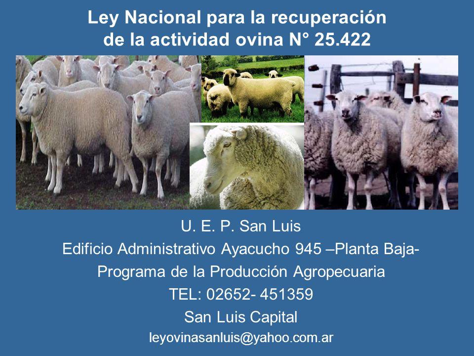Ley Nacional para la recuperación de la actividad ovina N° 25.422 U. E. P. San Luis Edificio Administrativo Ayacucho 945 –Planta Baja- Programa de la