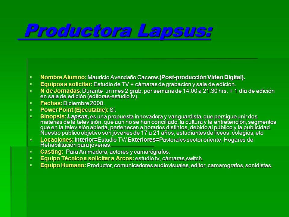 Equipo de Trabajo: Productor: Mauricio Avendaño C.